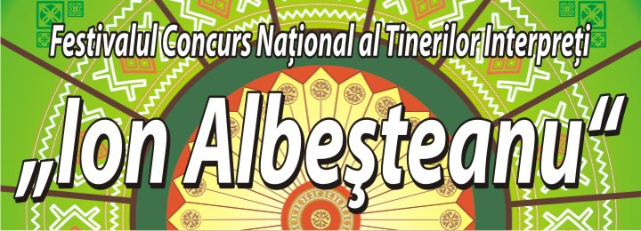 Festivalul Concurs National al Tinerilor Interpreti ''Ion Albesteanu''
